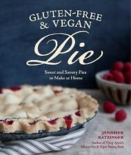 Gluten-Free and Vegan Pie: More than 50 Sweet & Savory Pies to Make at Home, Kat