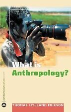 Anthropology, Culture and Society: What Is Anthropology? by Thomas Hylland...