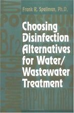 Choosing Disinfection Alternatives for Water/Wastewater Treatment by Frank R....