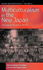 Asian Anthropologies: Multiculturalism in the New Japan : Crossing the...