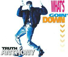TRUTH ANTHONY - What's goin' down