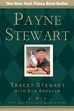Payne Stewart: The Authorized Biography by Abraham, Ken; Stewart, Tracey; Hicks