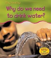 Why Do We Need To Drink Water? (Stay Healthy!)