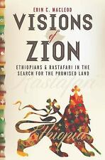 Visions of Zion : Ethiopians and Rastafari in the Search for the Promised...