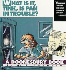 Doonesbury - What Is It Tink Is Pan In Trou (2014) - Used - Trade Paper (Pa