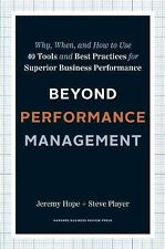 Beyond Performance Management : Why, When, and How to Use 40 Tools and Best Prac
