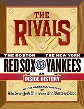 The Rivals: The New York Yankees vs. the Boston Red Sox---An Inside Hi-ExLibrary