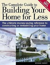 The Complete Guide to Building Your Home for Less (Popular Woodworking)