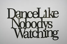 """Dance Like Nobody's Watching"" Black Wooden Wall Word Sign  ID # B3"