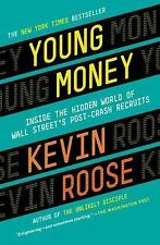 Young Money: Inside the Hidden World of Wall Street's Post-Crash Recruits, Roose