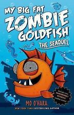 MY BIG FAT ZOMBIE GOLDFISH THE SEAQUEL -Mo O'Hara- HARDCOVER ~ NEW