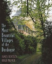 Most Beautiful Villages of the Dordogne by Bentley, James