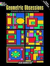 Geometric Obsessions Stained Glass Coloring Book (Dover Design Stained Glass Co