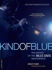 Kind of Blue : The Making of the Miles Davis Masterpiece by Ashley Kahn and Jimm
