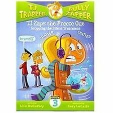 TJ Zaps the Freeze Out: Stopping the Silent Treatment (TJ Trapper, Bully Zapper)