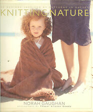 Knitting Nature: 39 Designs Inspired by Patterns in Nature  -HB by Norah Gaughan