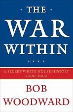 The War Within : A Secret White House History 2006-2008 by Bob Woodward...