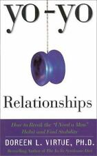 Yo-Yo Relationships: How to Break the I Need a Man Habit and Find Stability