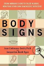 Body Signs: From Warning Signs to False Alarms...How to Be Your Own Diagnostic