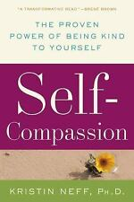 Self-Compassion : Stop Beating Yourself up and Leave Insecurit (FREE 2DAY SHIP)