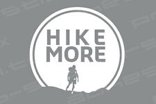 HIKE MORE HIKING Vinyl Decal Sticker