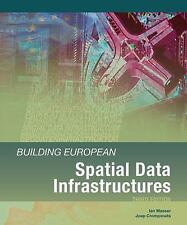 Building European Spatial Data Infrastructures by Joep Crompvoets and Ian...