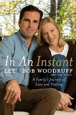 In an Instant : A Family's Journey of Love and Healing by Lee Woodruff and...