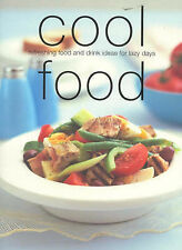 Cool Food: Refreshing Food and Drink Ideas for Lazy Days (Chunky Food series) (C