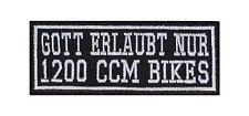 Gott erlaubt nur 1200 CCM Bikes Biker Patches Aufnäher Motorrad MC Kubik Spruch