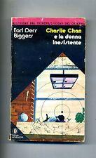 Earl Derr Biggers# CHARLIE CHAN E LA DONNA INESISTENTE # Mondadori 1972 # 1A ED.