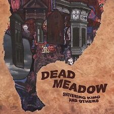 Dead Meadow, Shivering King & Others, Excellent