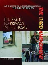The Third Amendment: The Right to Privacy in the Home (Amendments to the United