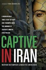 Captive in Iran : A Remarkable True Story of Hope and Triumph  (FREE 2DAY SHIP)