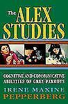 The Alex Studies: Cognitive and Communicative Abilities of Grey Parrot-ExLibrary