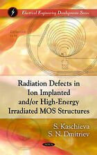 Radiation Defects in Ion Implanted and/or High-Energy Irradiated MOS...