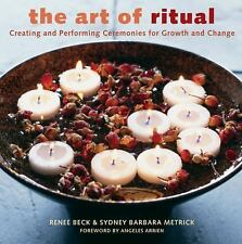 The Art of Ritual: Creating and Performing Ceremonies for Growth and Change, Ren