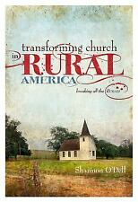 Transforming Church in Rural America : Breaking all the Rurals by Shannon...