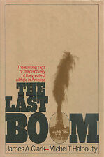 "CLARK/HALBOUTY ""THE LAST BOOM"" 1972 1ST NC/DJ FINE- STORY OF EAST TEXAS OIL BOOM"