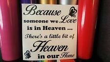 Porque alguien nos encanta está en el cielo hay un poco de cielo en nuestra casa