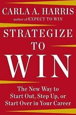 Strategize to Win Strategize to Win by Carla A. Harris (2014, Hardcover)