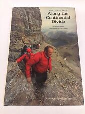 National Geographic Society's Hard cover Book ALONG THE CONTINENTIAL DIVIDE 1981