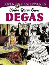 Dover Masterworks: Color Your Own Degas Paintings Adult Coloring Book