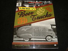 AMÉRICAIN BEER CAMIONS BY DONALD F.WOOD MACK, BLANC, ALCO, FORD, REO 1999 1st ED