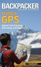 Backpacker magazine's Using a GPS: Digital Trip Planning, Recording, a-ExLibrary