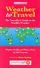 Weather to Travel: The Traveller's Guide to the World's Weather (Tomorrows Redbo