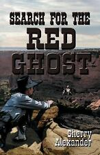 Search for the Red Ghost by Sherry Alexander (2016, Paperback)