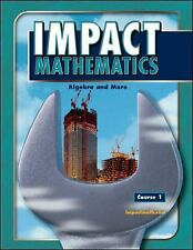 IMPACT Mathematics: Algebra and More, Course 1, Student Edition