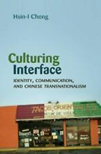 Culturing Interface: Identity, Communication, and Chinese Transnationalism (Crit