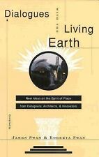 Dialogues with the Living Earth: New Ideas on the Spirit of Place from Designers