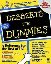 Desserts for Dummies Over 130 Mouth Watering Recipes Pie Cake Ice Cream & More